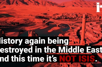 History again being destroyed in the Middle East and this time it's NOT ISIS